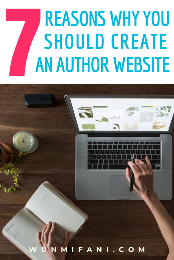 7 Reasons Why You Should Create an Author Website