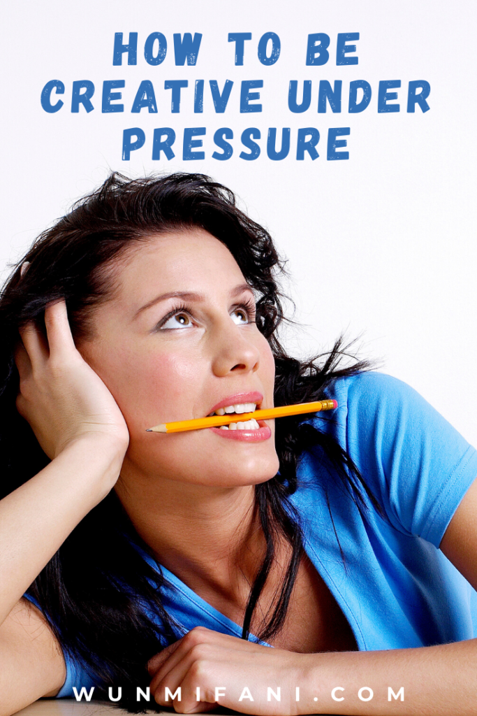 How to Be Creative Under Pressure