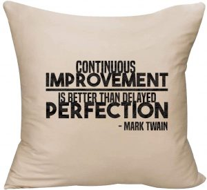 Continuous Improvement is Better Than Delayed Perfection Mark Twain Decorative Throw Pillow